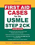 img - for First Aid Cases for the USMLE Step 2 CK, Second Edition by Tao Le (Oct 15 2009) book / textbook / text book