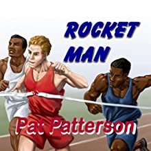 Rocket Man Audiobook by Pat Patterson Narrated by Pat Patterson
