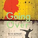 Going Over (       UNABRIDGED) by Beth Kephart Narrated by Jessica Almasy