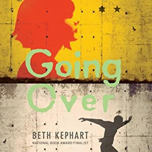 Going Over | [Beth Kephart]