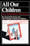 img - for All Our Children: The American Family Under Pressure by Keniston Kenneth (1978-04-05) Paperback book / textbook / text book