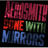 DONE WITH MIRRORSpar Aerosmith