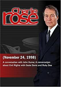 Charlie Rose with John Hume; Ossie Davis & Ruby Dee (November 24, 1998)