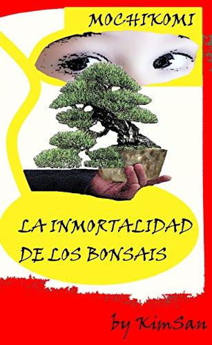 MOCHIKOMI: LA INMORTALIDAD DE LOS BONSAIS