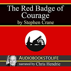 The Red Badge of Courage | [Stephen Crane]