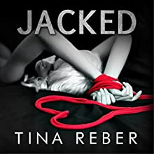 Jacked: Trent Brothers, Book 1 (       UNABRIDGED) by Tina Reber Narrated by Molly Glenmore, Cooper North