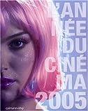 echange, troc Danièle Heymann, Isabelle Danel, Pierre Murat - L'année du cinéma 2005