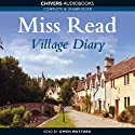 Village Diary (       UNABRIDGED) by Miss Read Narrated by Gwen Watford