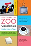 img - for The Quantum Zoo: A Tourist's Guide to the Never-Ending Universe book / textbook / text book