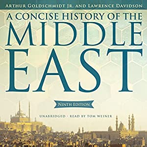 A Concise History of the Middle East, Ninth Edition | [Arthur Goldschmidt, Lawrence Davidson]