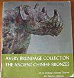 img - for Avery Brundage Collection, The Ancient Chinese Bronzes book / textbook / text book