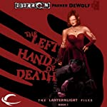 The Left Hand of Death: Eberron: Lanternlight Files, Book 1 (       UNABRIDGED) by Parker DeWolf Narrated by Danny Campbell