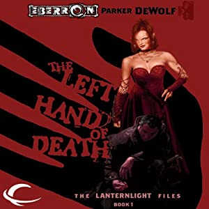 The Left Hand of Death: Eberron: Lanternlight Files, Book 1 | [Parker DeWolf]