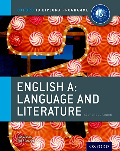 IB English A Language and Literature Course Book: The only DP resources a developed with the IB (Ib Diploma Porgramme Course Companion)