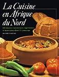 La Cuisine En Afrique Du Nord - 444 r...