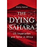img - for [ The Dying Sahara: US Imperialism and Terror in Africa By Keenan, Jeremy ( Author ) Paperback 2013 ] book / textbook / text book