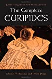 The Complete Euripides: Bakkhai and Other Plays Volume IV