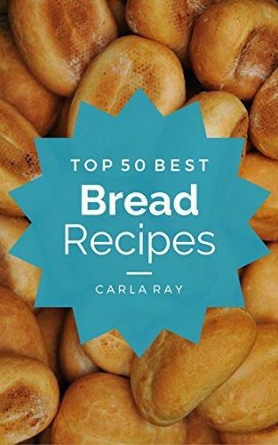Bread Machine: Top 50 Best Bread Machine Recipes - The Quick, Easy, & Delicious Everyday Cookbook! (Bread Machine Cookbook Free compare prices)