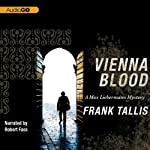 Vienna Blood: A Max Liebermann Mystery (       UNABRIDGED) by Frank Tallis Narrated by Robert Fass