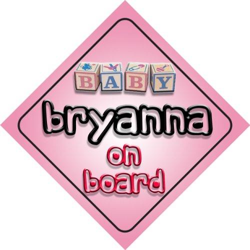 """Baby on board Bryanna Girl """"per auto, perfetto come regalo per bambini e neonati"""