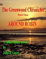 The Greenwood Chronicles - Around Robin