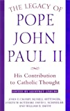 img - for The Legacy of Pope John Paul II: His Contribution to Catholic Thought (Crossroad Faith & Formation Book) book / textbook / text book