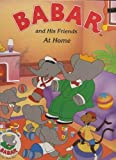 Babar and His Friends At Home