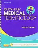 Quick & Easy Medical Terminology, 7e (Leonard, Quick and Easy Medical Terminology)