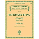 First Lessons in Bach, Complete: For the Piano (Schirmer's Library of Musical Classics)