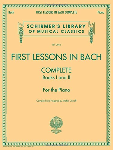 First Lessons in Bach (Schirmer's Library of Musical Classics)