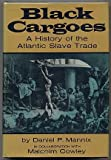 Black Cargoes: A History of the Atlantic Slave Trade (0670001740) by Daniel P. Mannix