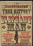 img - for The Illustrated True History of the Elephant Man book / textbook / text book