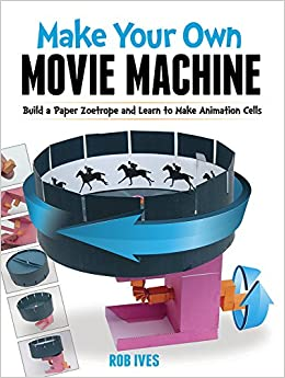 Make Your Own Movie Machine Build A Paper Zoetrope And