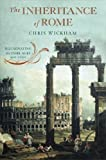 The Inheritance of Rome: Illuminating the Dark Ages, 400-1000 (Penguin History of Europe (Viking)) By Chris Wickham