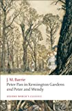 Image of Peter Pan in Kensington Gardens / Peter and Wendy: AND Peter and Wendy (Oxford World's Classics)