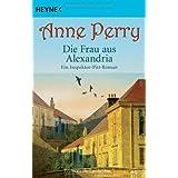 """Die Frau aus Alexandriavon """"Anne Perry"""""""