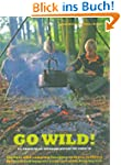 Go Wild!: 101 Things to Do Outdoors B...