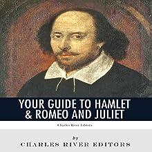 Your Guide to Hamlet & Romeo and Juliet | Livre audio Auteur(s) :  Charles River Editors Narrateur(s) : Jim Johnston