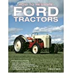 [ { HOW TO RESTORE FORD TRACTORS: THE ULTIMATE GUIDE TO REBUILDING AND RESTORING N-SERIES AND LATER TRACTORS 1939-1962 } ] by Gaines, Tharran E (AUTHOR) Dec-01-2008 [ Paperback ]