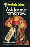 Ask for Me Tomorrow (Keyhole Crime S.) (0263735273) by Margaret Millar