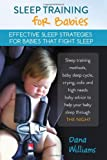 img - for Sleep Training for Babies: Effective strategies for babies that fight sleep: Sleep training methods, baby sleep cycle, crying, colic and high needs ... to help your baby sleep through the night book / textbook / text book