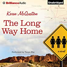The Long Way Home (       UNABRIDGED) by Karen McQuestion Narrated by Tanya Eby