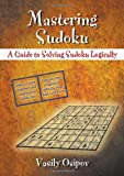 img - for Mastering Sudoku: A Guide to Solving Sudoku Logically book / textbook / text book