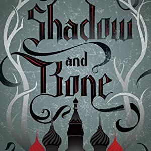 Shadow and Bone | [Leigh Bardugo]