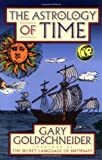 The Astrology of Time (0743456939) by Goldschneider, Gary