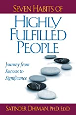 Seven Habits of Highly Fulfilled People: Journey from Success to Significance