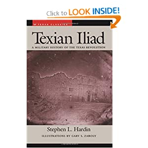 Texian Iliad: A Military History of the Texas Revolution, 1835-1836 (Texas Classics) by Stephen L. Hardin and Gary S. Zaboly