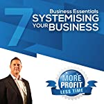 Systemising Your Business for Consistant Excellence: The Business Essentials Series | John L Millar