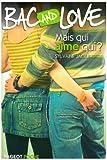 echange, troc Sylvaine Jaoui - Bac and Love, Tome 10 : Mais qui aime qui ?