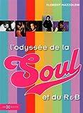 echange, troc Florent Mazzoleni - L'odyssée de la Soul et du R & B